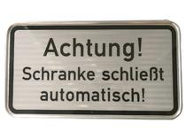"""Metallschild """" Achtung Schranke schließt automatisch"""""""
